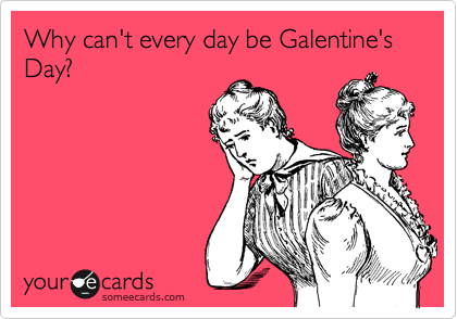 Happy {Galentine's} Day! 10 Facts Every Woman Should Know